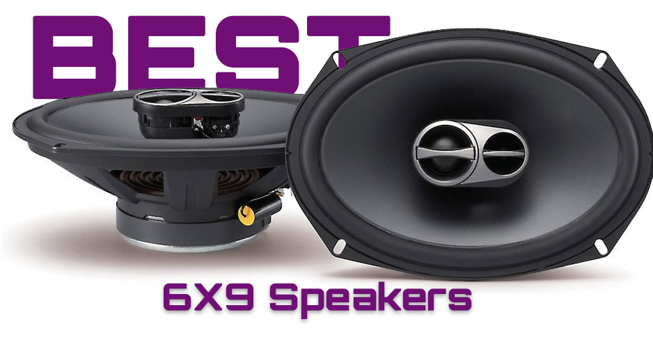 6X9 Speakers Reviews