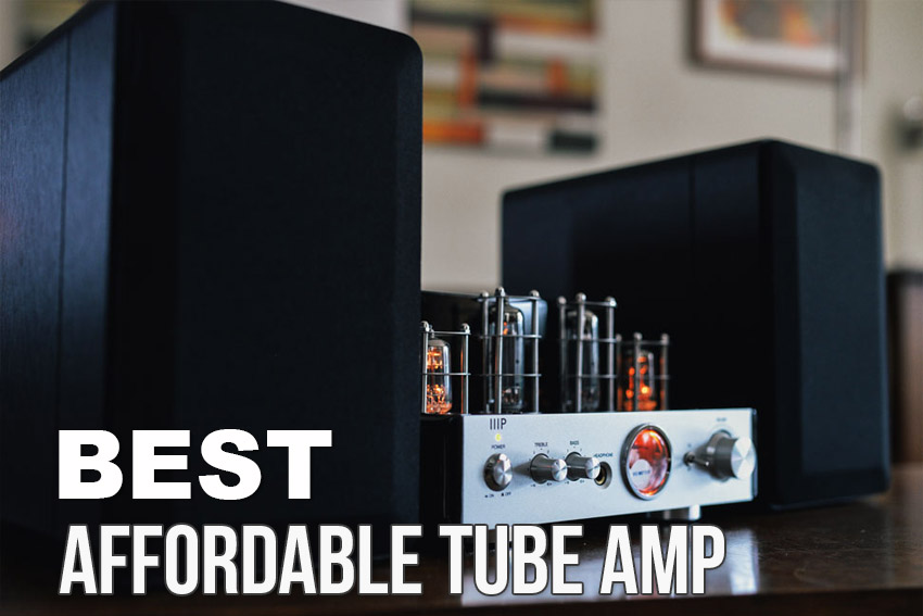 Best Affordable Tube Amp