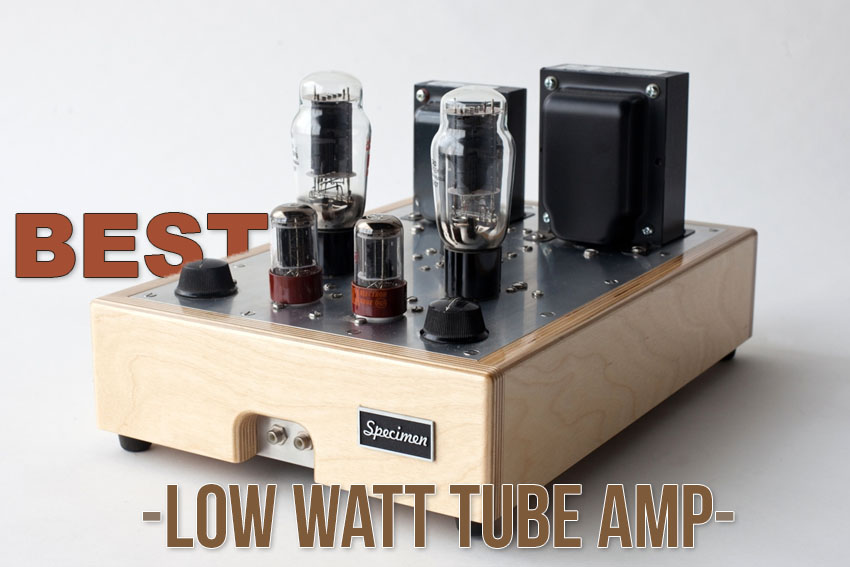Low Watt Tube Amp Reviews