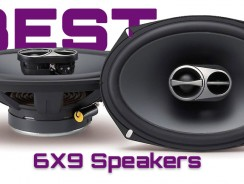 Best 6×9 Speakers of 2018