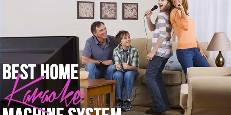Best Home Karaoke Machine System 2021