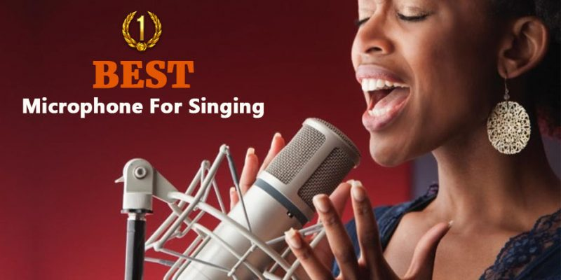 Best Microphone For Singing