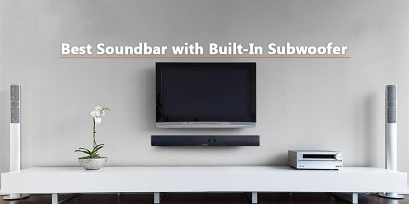 Best Soundbar with Built-In Subwoofer