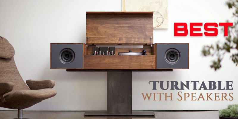 Best Turntable with Speakers